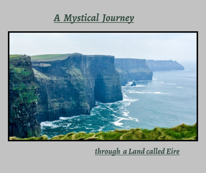 Ver A Mystical Journey through a Land called Eire por Shari Linger
