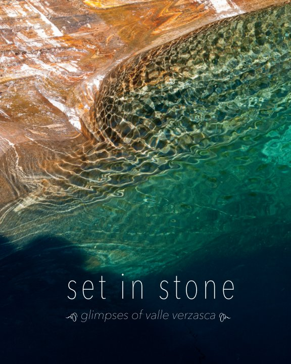View Set In Stone: Glimpses of the Valle Verzasca by David Mantripp
