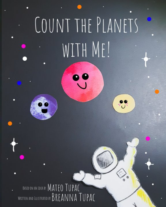 Ver Count the Planets with Me! por Breanna Tupac, Mateo Tupac
