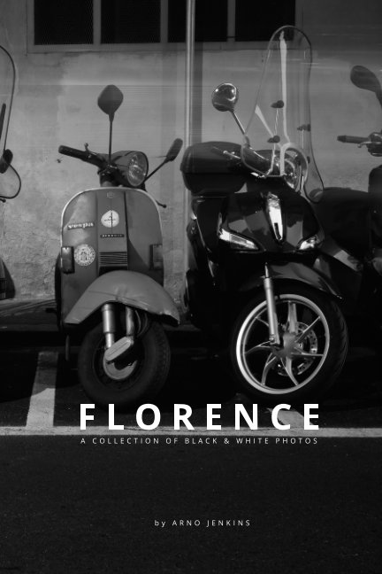 FLORENCE - A Collection Of Black & White Photos