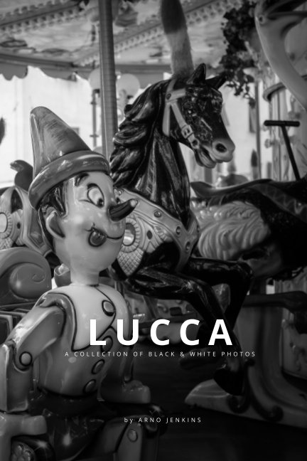 LUCCA - A Collection Of Black & White Photos
