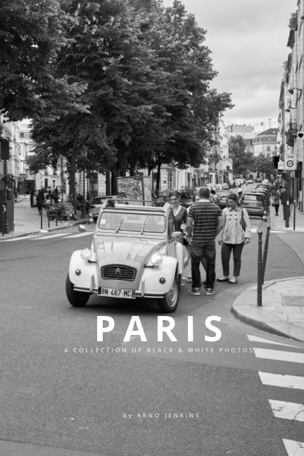 PARIS - A Collection Of Black & White Photos