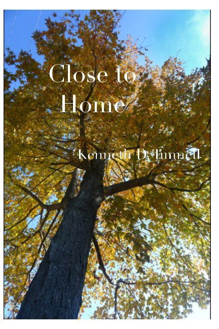 Ver Close to Home por Kenneth D. Tunnell