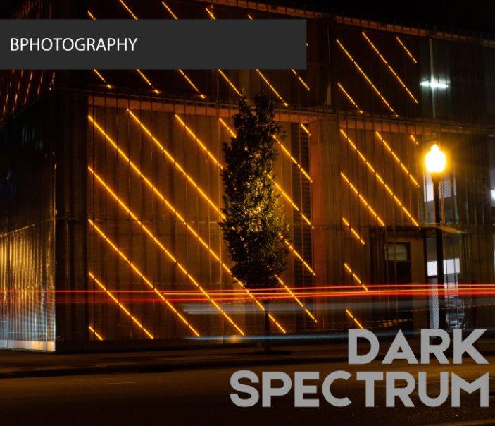 View Dark Spectrum by BPHOTOGRAPHY, BRANDON MOVALL