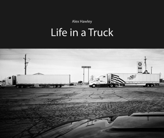 Ver Life in a Truck por Alex Hawley