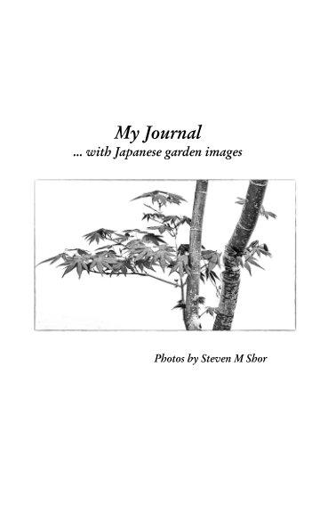 Ver My Journal ... with Japanese Garden Images por Steven M Shor