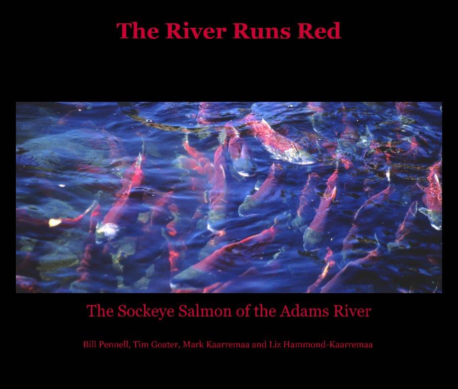 Ver The River Runs Red por Bill Pennell, Mark Kaarremaa