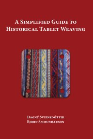 A Simplified Guide to Historical Tablet Weaving book cover