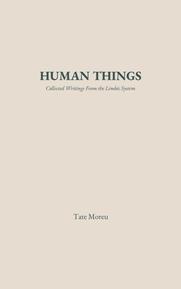 Bekijk Human Things op Tate Moreu