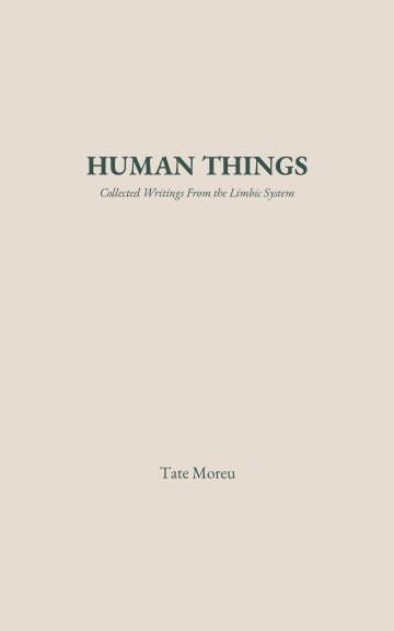 Visualizza Human Things di Tate Moreu