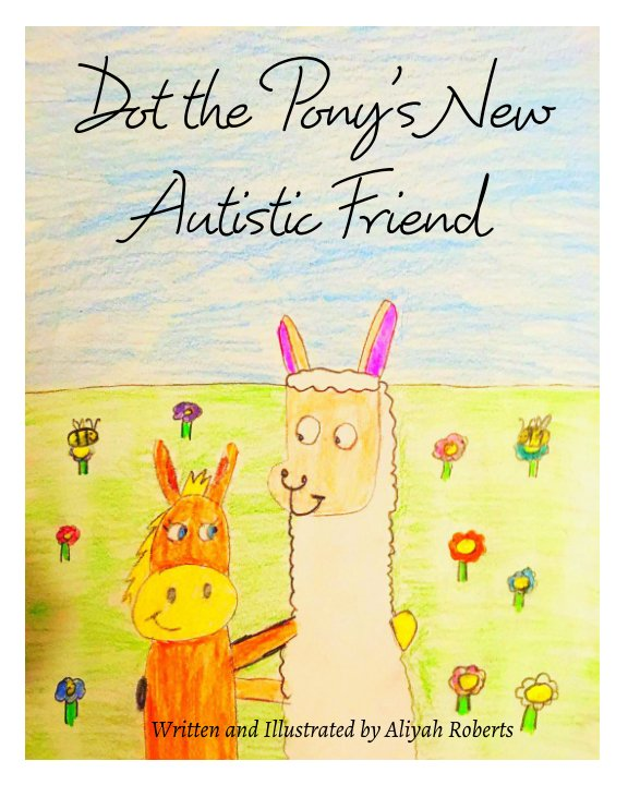 Ver Dot the Pony's New Autistic Friend por Aliyah Roberts