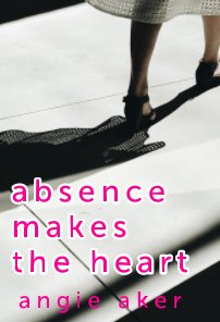 absence makes the heart book cover