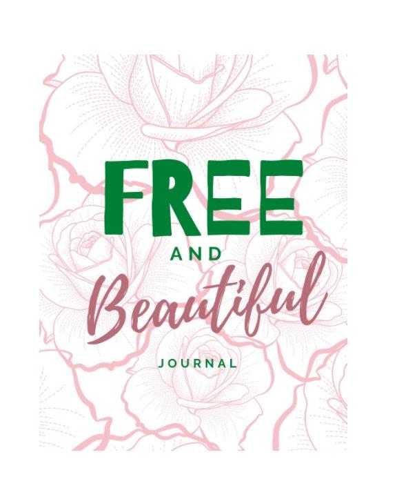 View Free and Beautiful by Frenetta Tate
