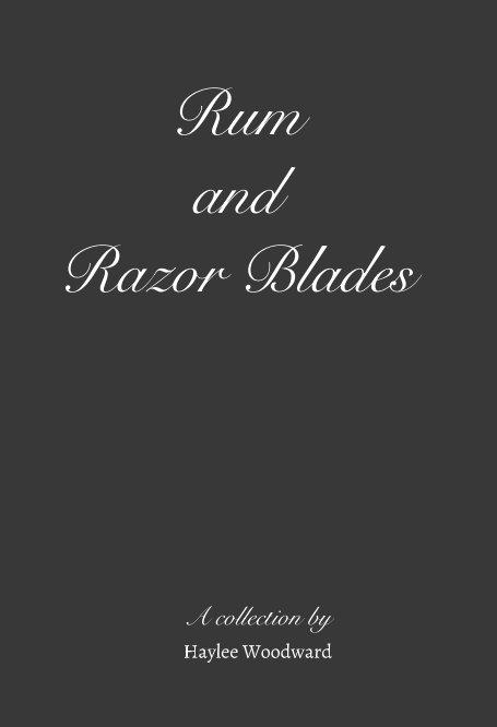 View Rum and Razor Blades by Haylee Woodward