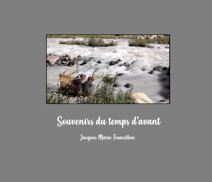 View Souvenirs du temps d'avant by Jacques Marie Francillon