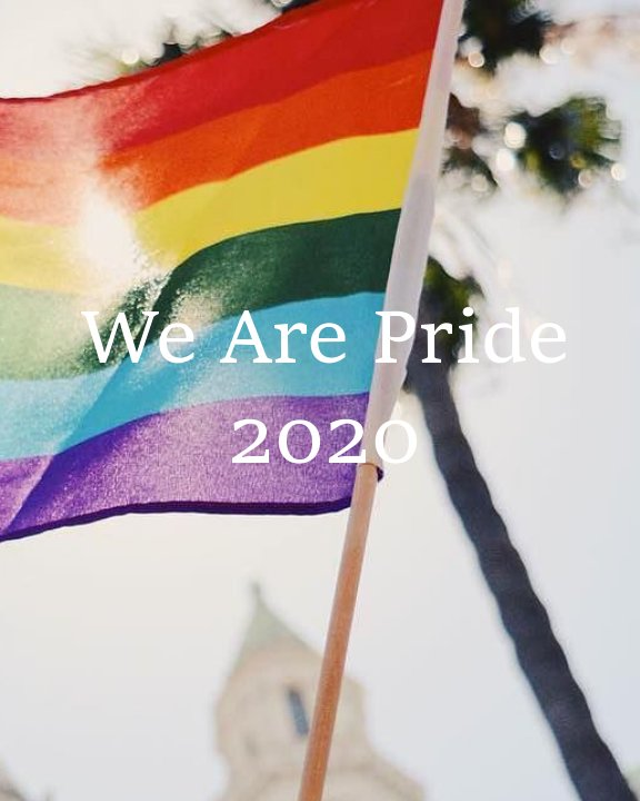 View We Are Pride 2020 by Gena Rose Hernandez