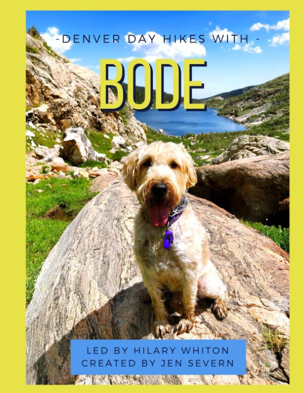 View Denver Day Hikes with Bode 2019 by Jen Severn, Hilary Whiton