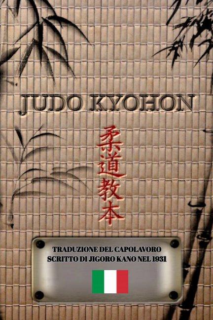 View JUDO KYOHON (Italiano) by JIGORO KANO