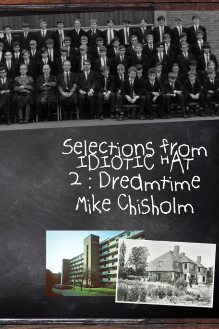 Ver Selections from Idiotic Hat 2 : Dreamtime por Mike Chisholm