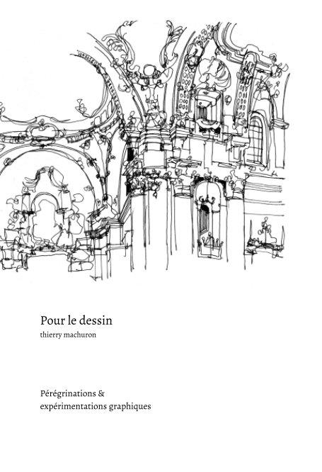 View Pour le dessin by Thierry Machuron