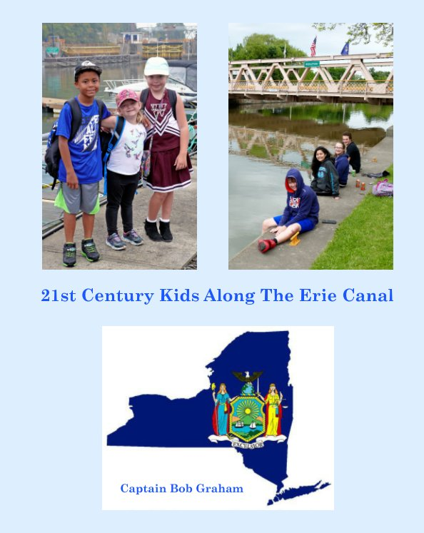View 21st Century Kids Along The Erie Canal by Bob Graham