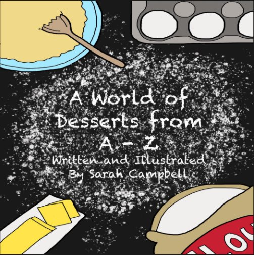 View A World of Desserts from A - Z by Sarah Campbell