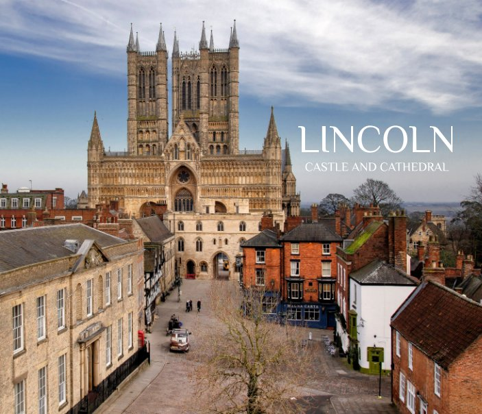 View Lincoln Cathedral and Castle by Graham Fellows