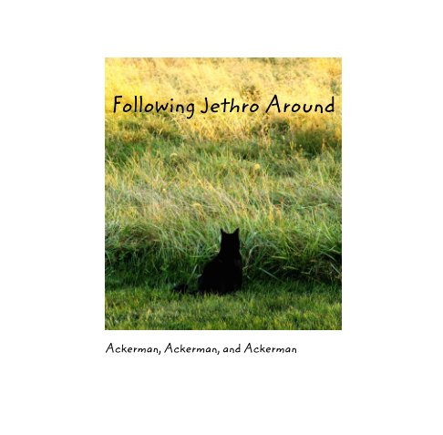View Following Jethro Around by Harold and Jane Ackerman