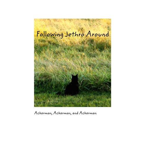 Ver Following Jethro Around por Harold and Jane Ackerman