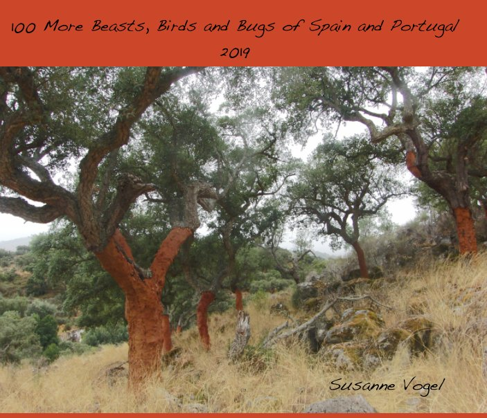 View 100 More Beasts, Birds and Bugs of Spain and Portugal 2019 by Susanne Vogel