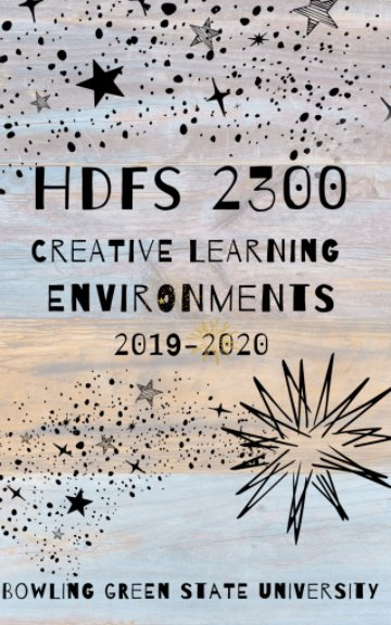 View Creative Learning Environments Book Project 2019-2020 by HDFS 2300