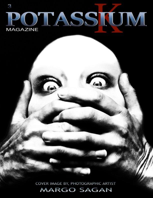 View Potassium Magazine Issue Three by Jessica Jinx