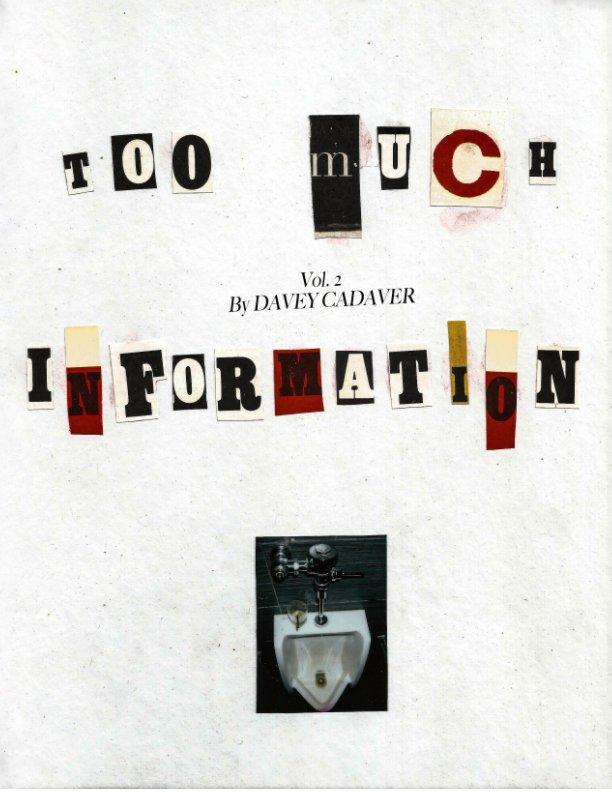 View TooMuchInformationVol2 by Davey Cadaver