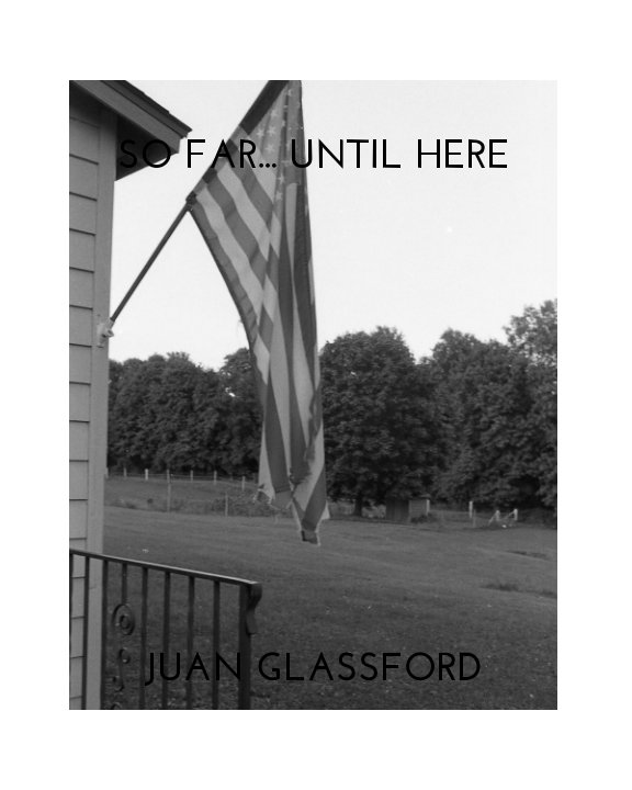 View So far Until Here by Juan Glassford Stettner