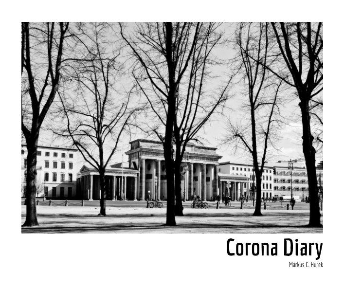 Corona Diary nach Markus C. Hurek anzeigen