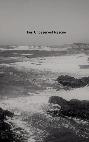 View Their Undeserved Rescue by John David Benavidez