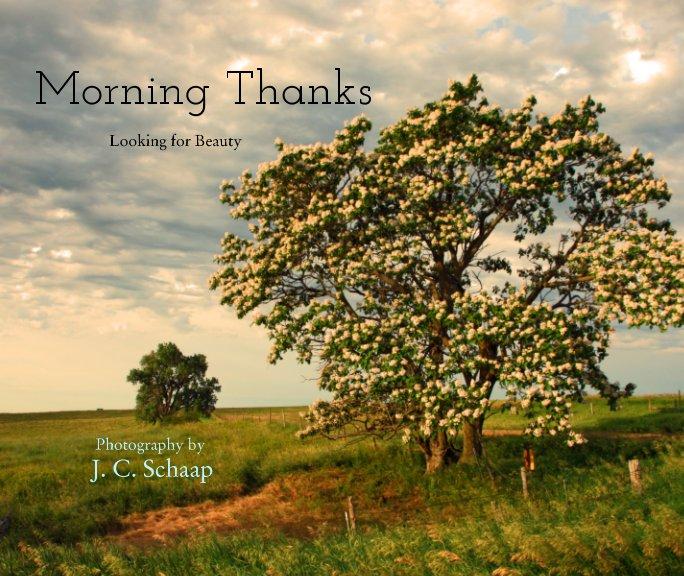 View Morning Thanks by James Calvin Schaap