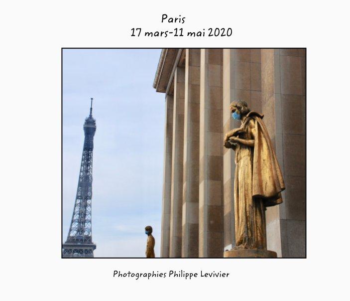 View Paris 17 mars - 11 mai 2020 by Philippe Levivier