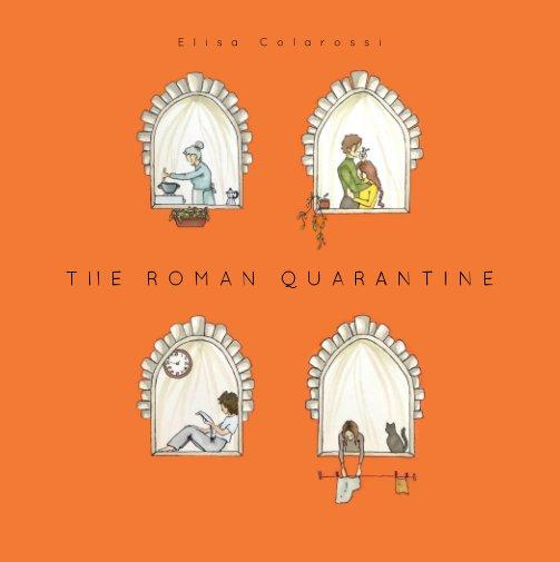 View The Roman Quarantine by Elisa Colarossi