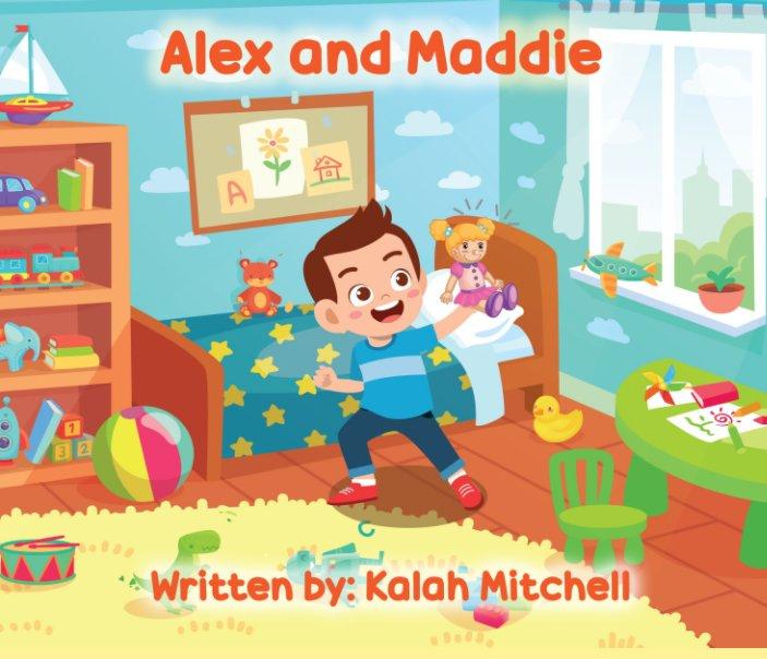 Ver Alex and Maddie por Kalah Mitchell
