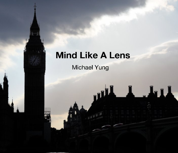 View Mind Like A Lens by Michael Yung