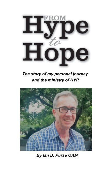 View From HYPE to HOPE by Ian D. Purse OAM