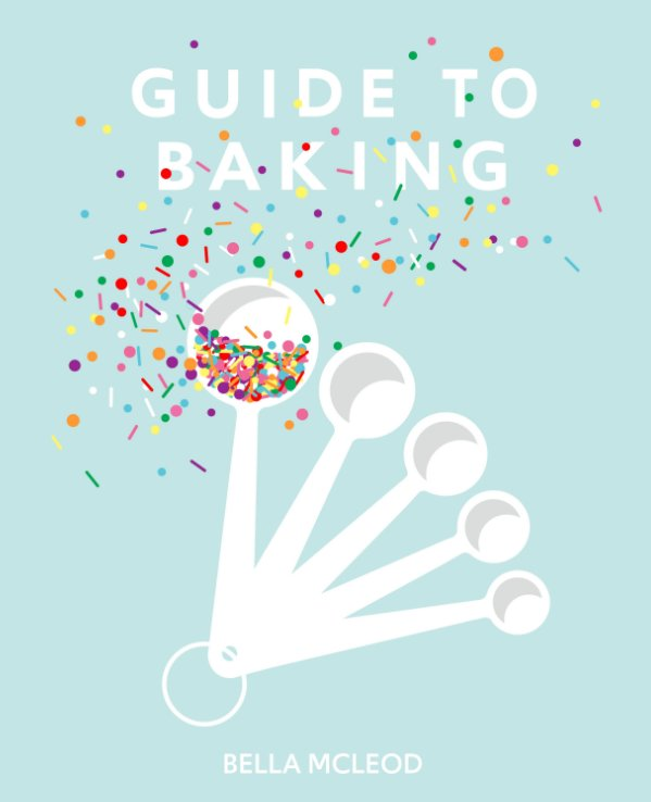View Guide To Baking by Bella McLeod