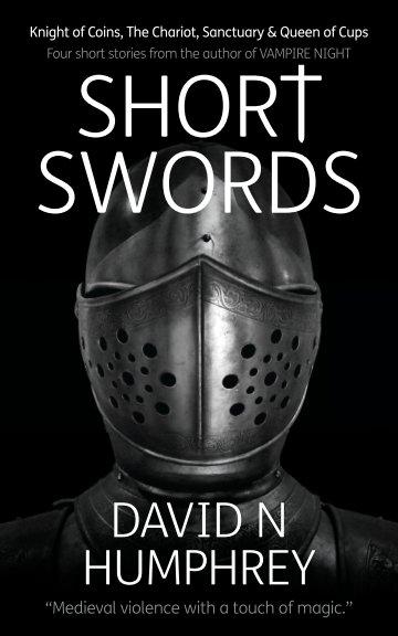 Ver Short Swords por David N Humphrey