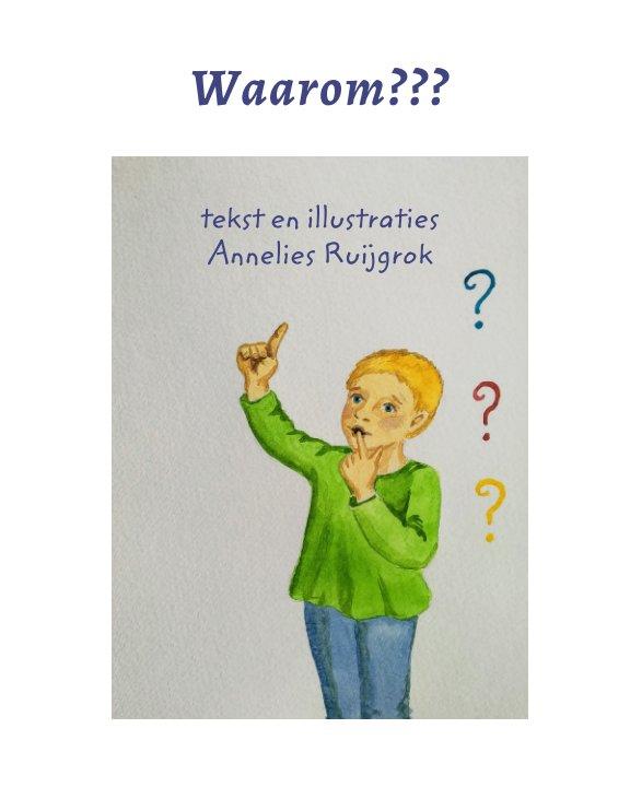 Visualizza Waarom??? di Annelies Ruijgrok