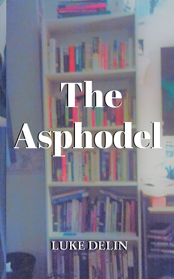 View The Asphodel by Luke Delin