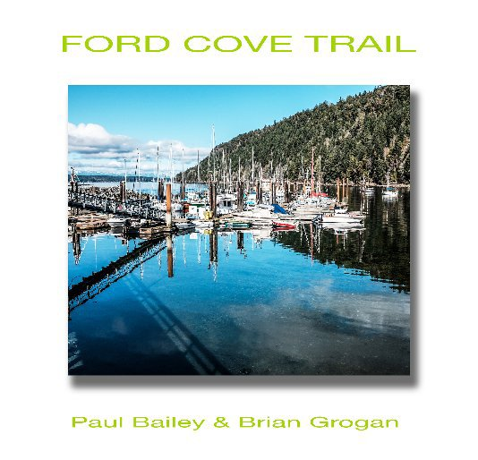 View Ford Cove Trail by PAUL BAILEY and  BRIAN GROGAN
