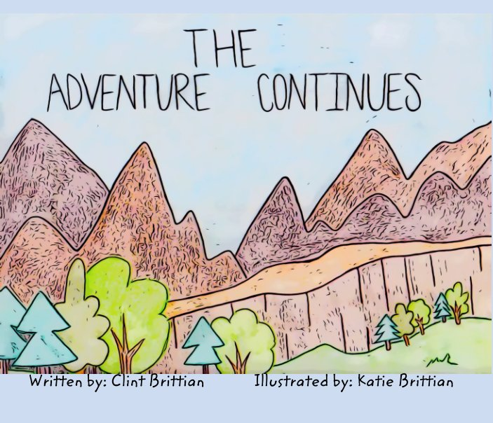 View The Adventure Continues by Clint Brittian