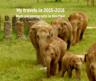 My travels in 2015-2016: Blogs and Photography by Kini Piper book cover