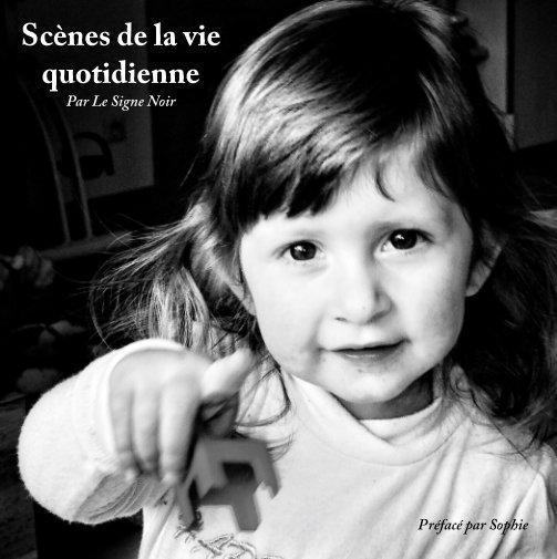 View Scènes de la vie quotidienne by Le Signe Noir, Sophie